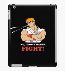 Dont wanna fight iPad Case/Skin