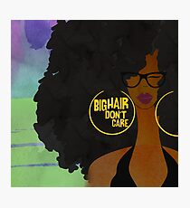 BIG HAIR DON'T CARE Photographic Print