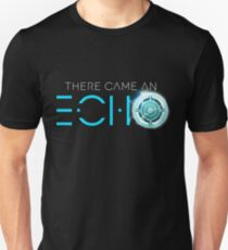 There Came An Echo Unisex T-Shirt