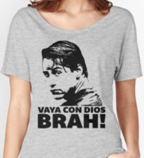 Vaya Con Dios Brah! Women's Relaxed Fit T-Shirt
