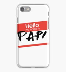 My Name Is... Papi iPhone Case/Skin