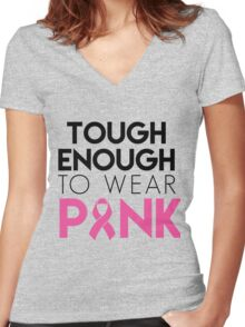 Tough Enough To Wear Pink- Proceeds Will Be Donated to Susan G. Komen Women's Fitted V-Neck T-Shirt