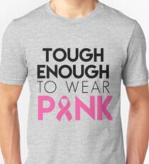 Tough Enough To Wear Pink- Proceeds Will Be Donated to Susan G. Komen T-Shirt