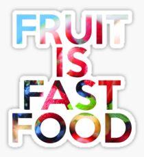 FRUIT IS FAST FOOD Sticker