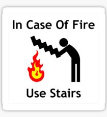 In Case of Fire - Use Stairs (Funny Emergency Sign) Sticker