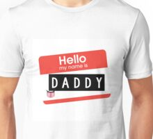 My Name Is... Daddy Unisex T-Shirt