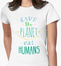 save the planet, EAT HUMANS - doodle Womens Fitted T-Shirt