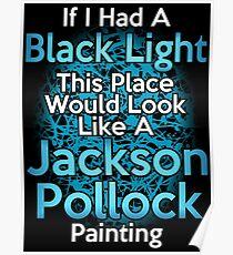 If I had a Black Light... Poster