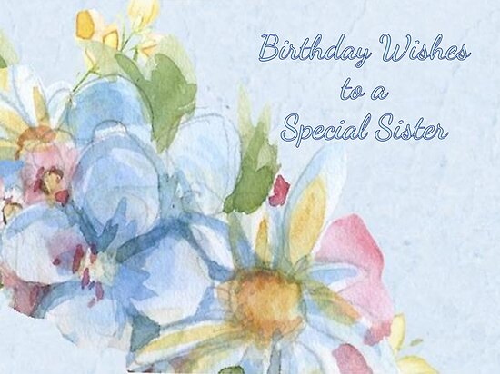 Birthday Wishes To A Special Sister By Barbny