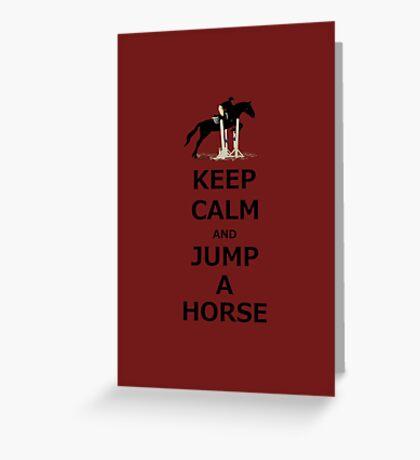Keep Calm & Jump A Horse  Greeting Card
