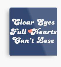 Clear Eyes Full Hearts Metal Print