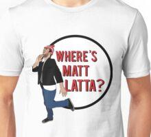 Where is Matt Latta? Unisex T-Shirt