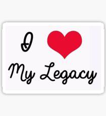 I Love My Legacy  Sticker