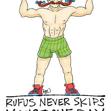Rufus Never Skips Moustache Day. by katkuo