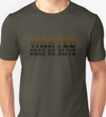 WANTED Dead or Alive Unisex T-Shirt