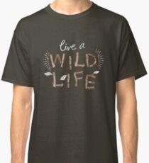 Live A Wild Life Classic T-Shirt