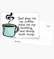 Just pour me my coffee, hand me my knitting... Postcards