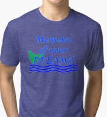 Merman Of Your Dreams (Blue) Tri-blend T-Shirt