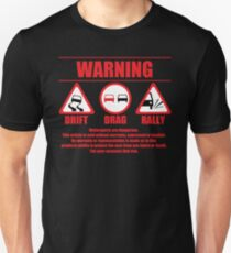Warning Drift Drag Rally Unisex T-Shirt