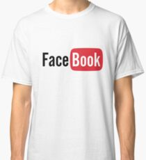 YouTube or Facebook? I'm confused! Classic T-Shirt