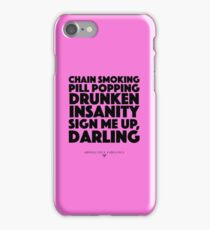 Absolutely Fabulous - Chain Smoking, Pill Popping, Drunken Insanity. Sign Me Up Darling iPhone Case/Skin