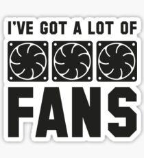 I've Got A Lot Of Fans Sticker