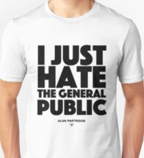Alan Partridge - I just hate the general public Unisex T-Shirt