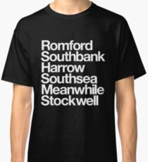 Romford. Southbank. Harrow. Southsea. Meanwhile. Stockwell. Classic T-Shirt