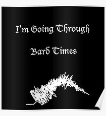 I'm going Through Bard Times - Shakespeare Poster