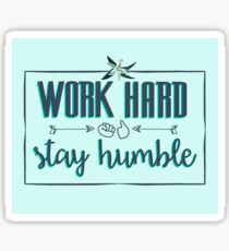 Quote - Work Hard Stay Humble - Flower Sticker