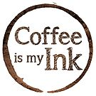 Coffee Is My Ink by coffeeink