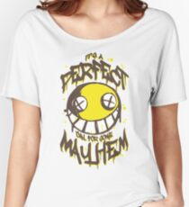 Perfect Day for Mayhem Women's Relaxed Fit T-Shirt