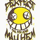 Perfect Day for Mayhem by Austin Macho