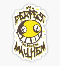 Perfect Day for Mayhem Sticker