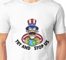 ~ Try And Stop Us ~ Unisex T-Shirt