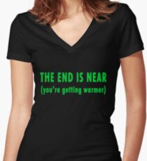 The End Is Near (green text) Women's Fitted V-Neck T-Shirt