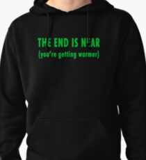 The End Is Near (green text) Pullover Hoodie