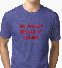 The People's Republic of Boulder (red letters) Tri-blend T-Shirt