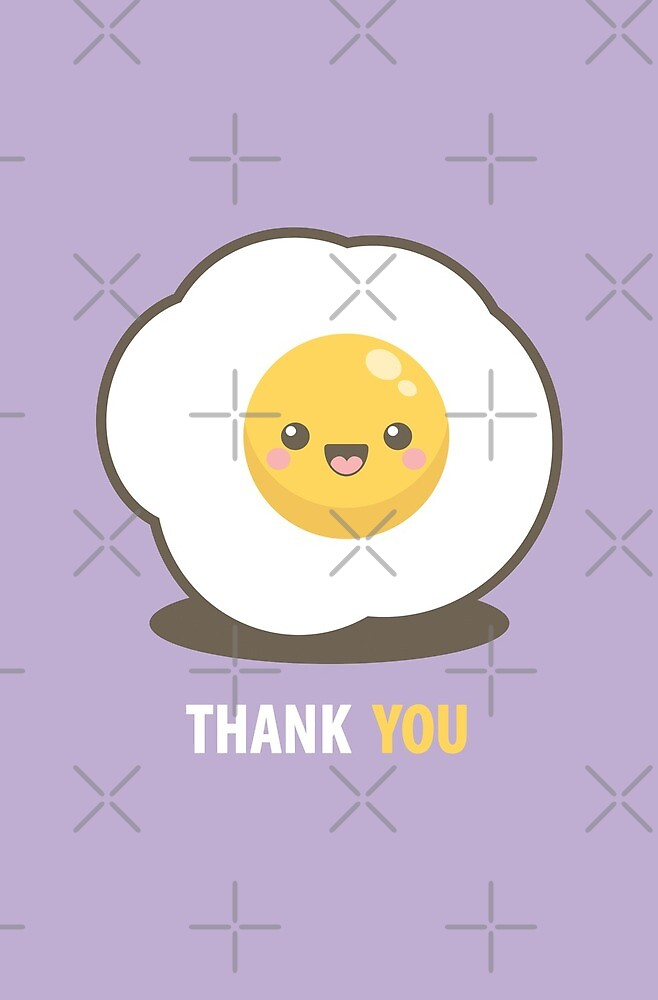 Quot Happy Kawaii Fried Egg Thank You Card Quot By Lisa Marie