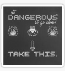 It's Dangerous to go alone, take this! Sticker