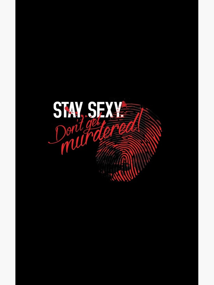 My Favorite Murder: Stay Sexy, Don't Get Murdered by robertjpeterson