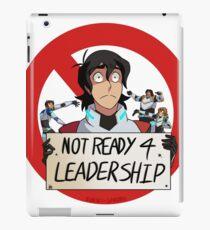 Not Ready For Leadership iPad Case/Skin