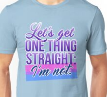Let's Get One Thing Straight: I'm Not • Bisexual Version • LGBTQ* Unisex T-Shirt