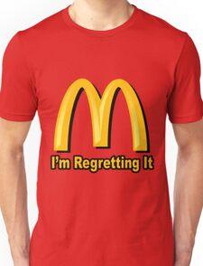I'm Regretting It (McDonalds Parody) Unisex T-Shirt
