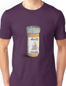 Take your meds daily.  Unisex T-Shirt
