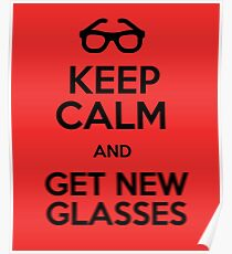 Keep calm and get new glasses Poster