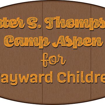 Hunter S Thompson's Camp Aspen for Wayward Children by MacYourselfhome