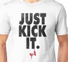 Just Kick It. Unisex T-Shirt