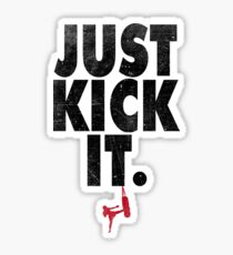 Just Kick It. Sticker
