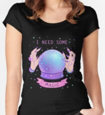 I NEED SOME MAGIC  Women's Fitted Scoop T-Shirt